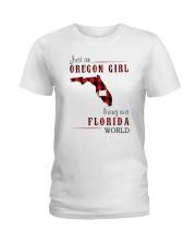 JUST AN OREGON GIRL IN A FLORIDA WORLD Ladies T-Shirt thumbnail