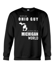 JUST AN OHIO GUY IN A MICHIGAN WORLD Crewneck Sweatshirt thumbnail