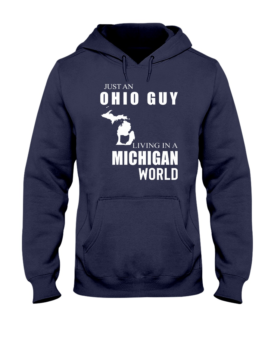 JUST AN OHIO GUY IN A MICHIGAN WORLD Hooded Sweatshirt