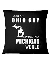 JUST AN OHIO GUY IN A MICHIGAN WORLD Square Pillowcase thumbnail