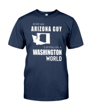 JUST AN ARIZONA GUY IN A WASHINGTON WORLD Classic T-Shirt thumbnail