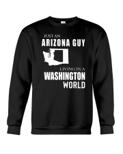 JUST AN ARIZONA GUY IN A WASHINGTON WORLD Crewneck Sweatshirt thumbnail