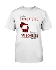 JUST AN OREGON GIRL IN A WISCONSIN WORLD Classic T-Shirt thumbnail