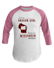 JUST AN OREGON GIRL IN A WISCONSIN WORLD Baseball Tee thumbnail