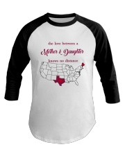 TEXAS MAINE THE LOVE MOTHER AND DAUGHTER Baseball Tee thumbnail