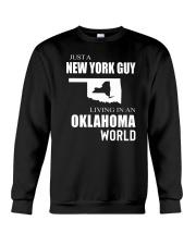 JUST A NEW YORK GUY IN AN OKLAHOMA WORLD Crewneck Sweatshirt thumbnail