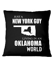 JUST A NEW YORK GUY IN AN OKLAHOMA WORLD Square Pillowcase thumbnail