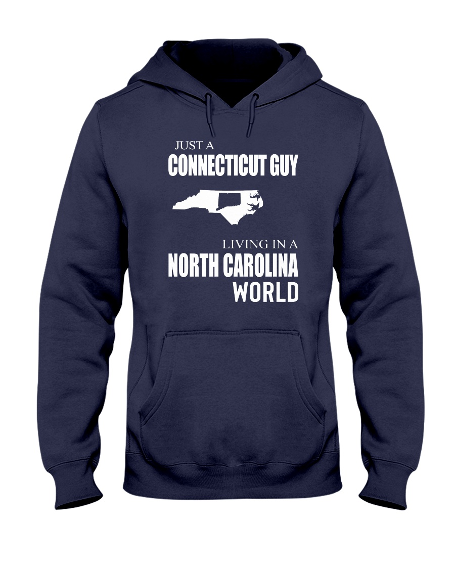 JUST A CONNECTICUT GUY IN A NORTH CAROLINA WORLD Hooded Sweatshirt