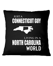 JUST A CONNECTICUT GUY IN A NORTH CAROLINA WORLD Square Pillowcase thumbnail