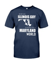 JUST AN ILLINOIS GUY IN A MARYLAND WORLD Classic T-Shirt thumbnail