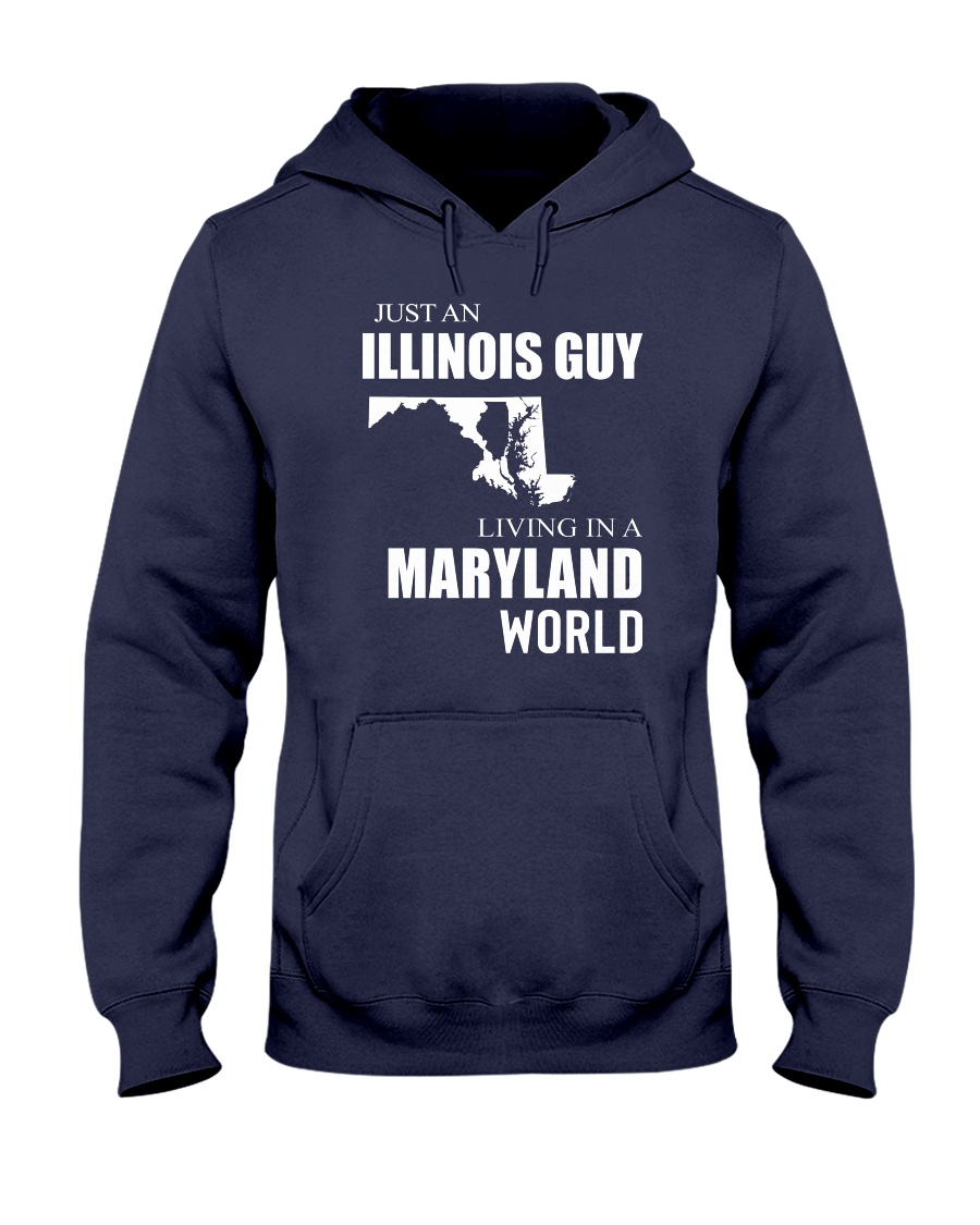 JUST AN ILLINOIS GUY IN A MARYLAND WORLD Hooded Sweatshirt