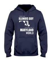 JUST AN ILLINOIS GUY IN A MARYLAND WORLD Hooded Sweatshirt front