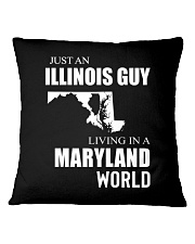 JUST AN ILLINOIS GUY IN A MARYLAND WORLD Square Pillowcase thumbnail