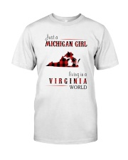JUST A MICHIGAN GIRL IN A VIRGINIA WORLD Classic T-Shirt front