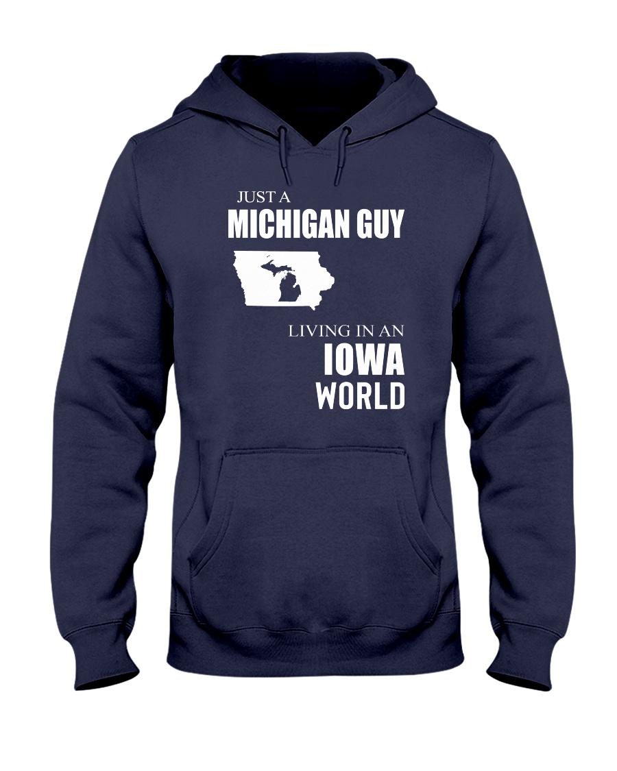 JUST A MICHIGAN GUY IN AN IOWA WORLD Hooded Sweatshirt
