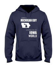 JUST A MICHIGAN GUY IN AN IOWA WORLD Hooded Sweatshirt front