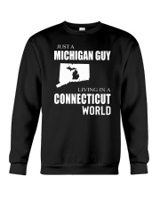 JUST A MICHIGAN GUY IN A CONNECTICUT WORLD Crewneck Sweatshirt thumbnail