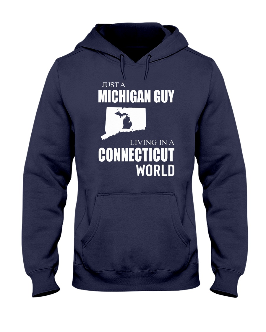 JUST A MICHIGAN GUY IN A CONNECTICUT WORLD Hooded Sweatshirt