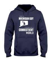 JUST A MICHIGAN GUY IN A CONNECTICUT WORLD Hooded Sweatshirt front