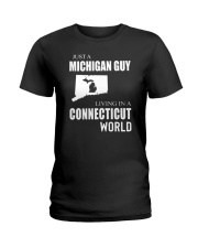 JUST A MICHIGAN GUY IN A CONNECTICUT WORLD Ladies T-Shirt thumbnail