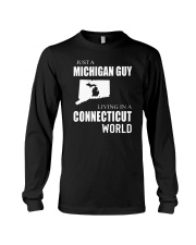 JUST A MICHIGAN GUY IN A CONNECTICUT WORLD Long Sleeve Tee thumbnail