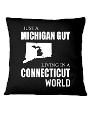 JUST A MICHIGAN GUY IN A CONNECTICUT WORLD Square Pillowcase thumbnail