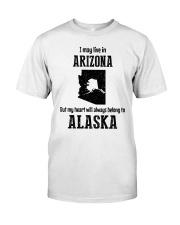 LIVE IN ARIZONA BUT BELONG TO ALASKA Classic T-Shirt thumbnail