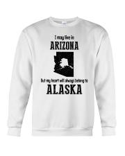 LIVE IN ARIZONA BUT BELONG TO ALASKA Crewneck Sweatshirt thumbnail