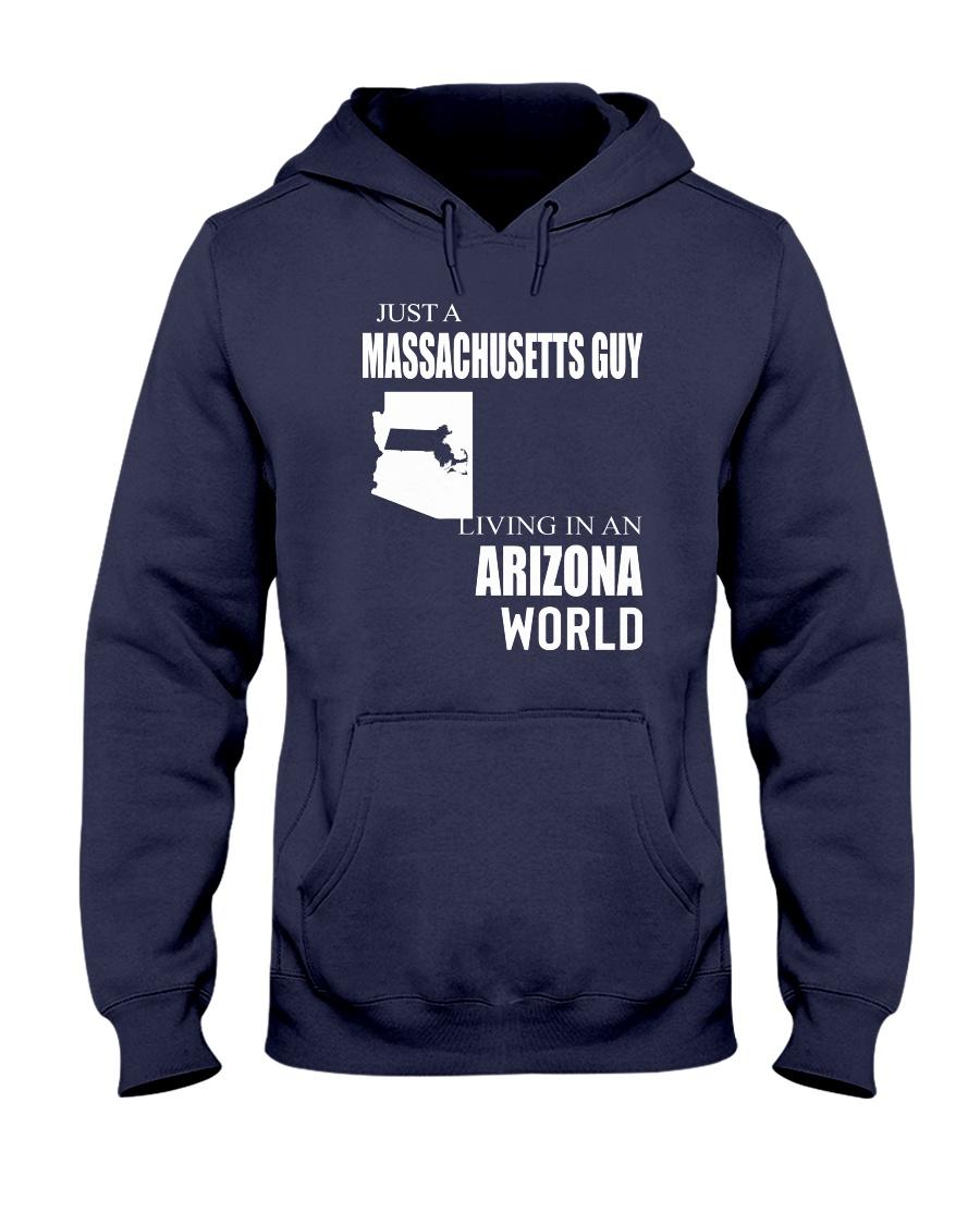 JUST A MASSACHUSETTS GUY IN AN ARIZONA WORLD Hooded Sweatshirt