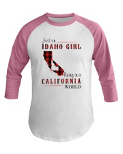 JUST A IDAHO GIRL IN A CALIFORNIA WORLD Baseball Tee thumbnail