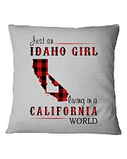 JUST A IDAHO GIRL IN A CALIFORNIA WORLD Square Pillowcase thumbnail