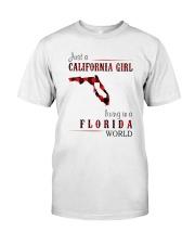 JUST A CALIFORNIA GIRL IN A FLORIDA WORLD Classic T-Shirt thumbnail