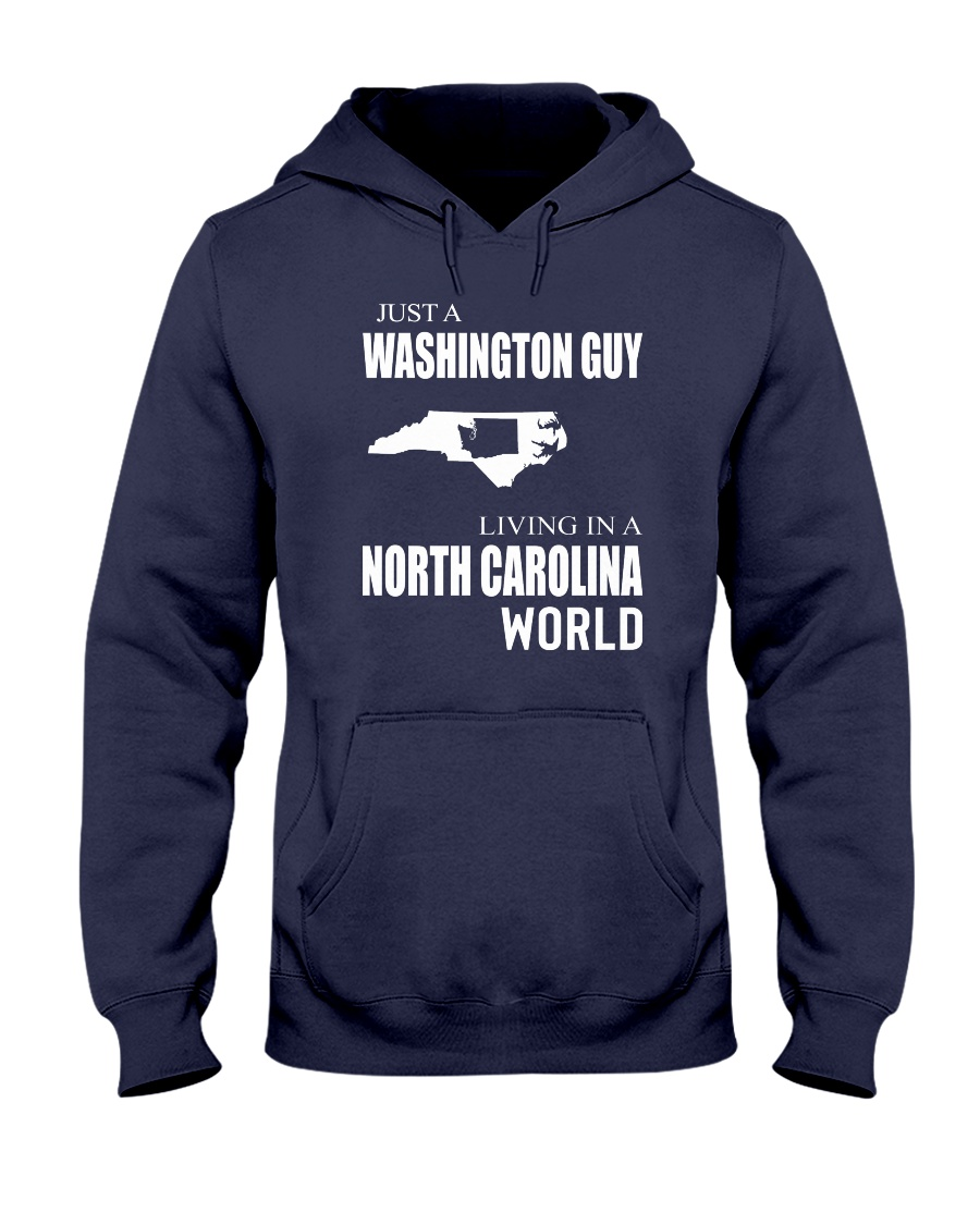 JUST A WASHINGTON GUY IN A NORTH CAROLINA WORLD Hooded Sweatshirt