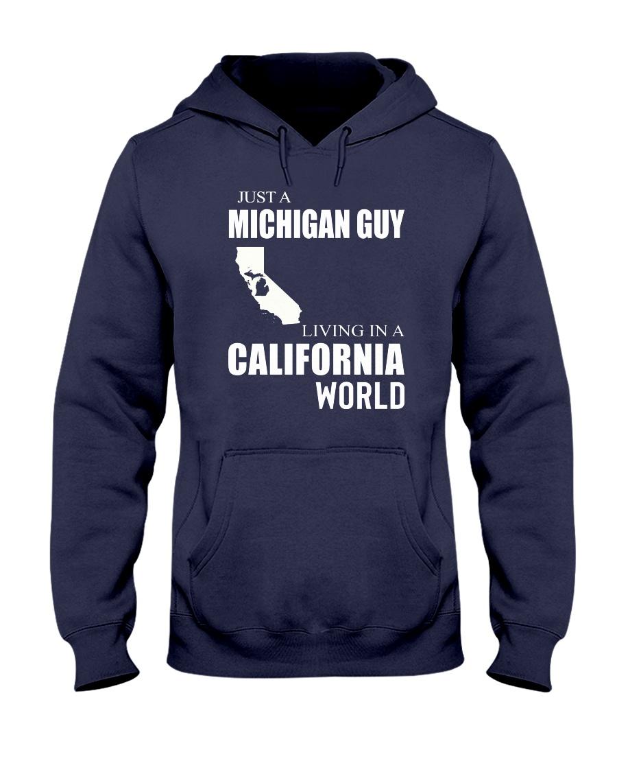 JUST A MICHIGAN GUY IN A CALIFORNIA WORLD Hooded Sweatshirt
