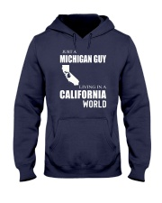 JUST A MICHIGAN GUY IN A CALIFORNIA WORLD Hooded Sweatshirt front