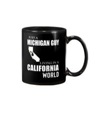 JUST A MICHIGAN GUY IN A CALIFORNIA WORLD Mug thumbnail
