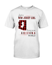 JUST A NEW JERSEY GIRL IN AN ARIZONA WORLD Classic T-Shirt front