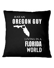 JUST AN OREGON GUY IN A FLORIDA WORLD Square Pillowcase thumbnail