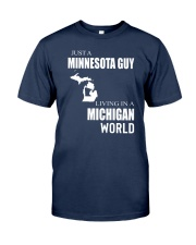 JUST A MINNESOTA GUY IN A MICHIGAN WORLD Classic T-Shirt thumbnail
