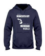JUST A MINNESOTA GUY IN A MICHIGAN WORLD Hooded Sweatshirt front