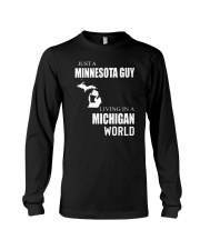 JUST A MINNESOTA GUY IN A MICHIGAN WORLD Long Sleeve Tee thumbnail