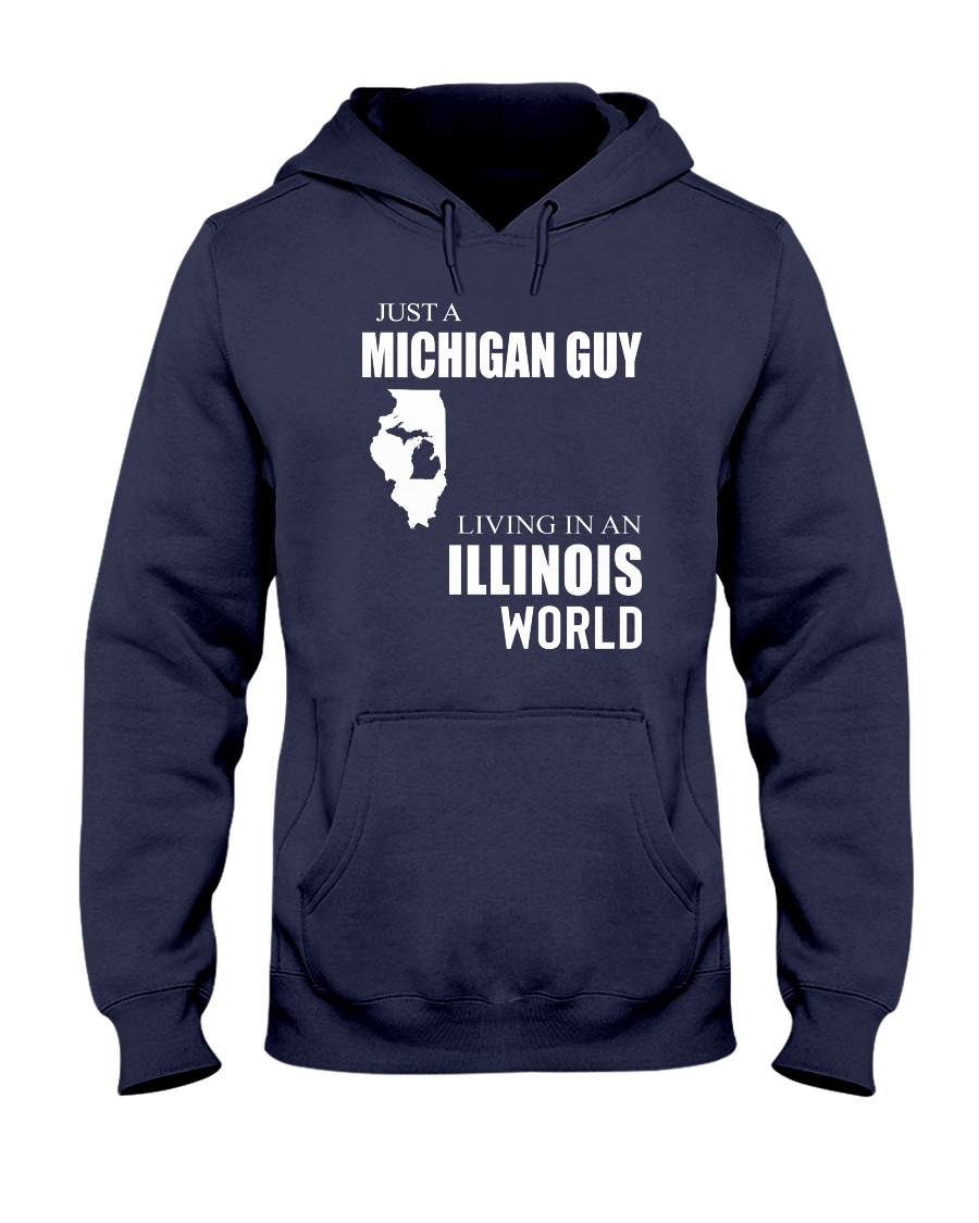 JUST A MICHIGAN GUY IN AN ILLINOIS WORLD Hooded Sweatshirt