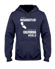 JUST A MASSACHUSETTS GUY IN A CALIFORNIA WORLD Hooded Sweatshirt front