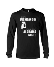 JUST A MICHIGAN GUY IN AN ALABAMA WORLD Long Sleeve Tee thumbnail