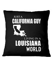 JUST A CALIFORNIA GUY IN A LOUISIANA WORLD Square Pillowcase thumbnail