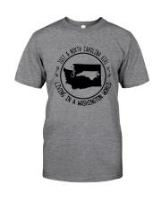 NORTH CAROLINA GIRL LIVING IN WASHINGTON WORLD Classic T-Shirt thumbnail