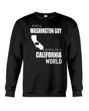 JUST A WASHINGTON GUY IN A CALIFORNIA WORLD Crewneck Sweatshirt thumbnail