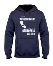 JUST A WASHINGTON GUY IN A CALIFORNIA WORLD Hooded Sweatshirt front