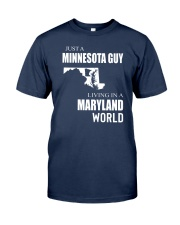 JUST A MINNESOTA GUY IN A MARYLAND WORLD Classic T-Shirt thumbnail