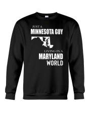 JUST A MINNESOTA GUY IN A MARYLAND WORLD Crewneck Sweatshirt thumbnail
